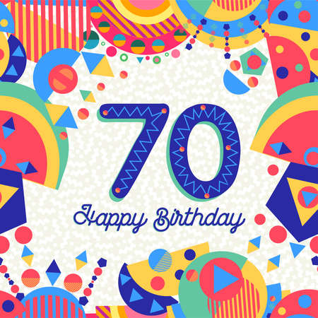 Ilustración de Happy Birthday seventy 70 year fun design with number, text label and colorful decoration. Ideal for party invitation or greeting card. - Imagen libre de derechos