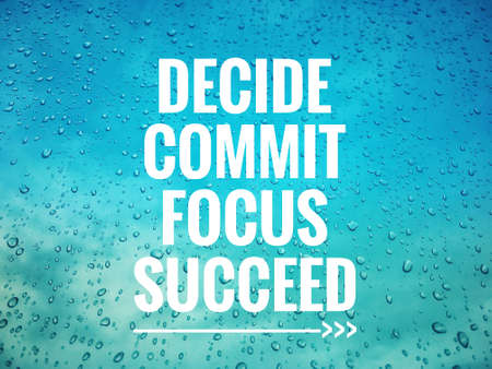 Photo for Motivational and inspirational quote - Decide, commit, focus, succeed. On background of droplets on a glass window. - Royalty Free Image