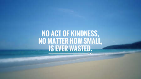 Photo for Motivational and inspirational quote - No act of kindness, no matter how small, is ever wasted. Blurred vintage styled background. - Royalty Free Image