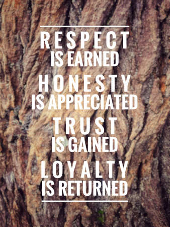 Photo pour Motivational and inspirational quote - 'Respect is earned, honesty is appreciated, trust is gained, loyalty is returned. Blurred styled background. - image libre de droit