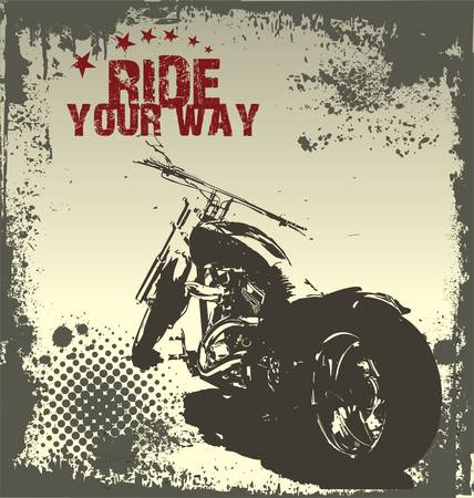 Ride Your Way - motorcycle grunge background