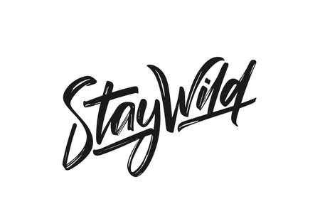 Ilustración de Vector illustration: Handwritten calligraphic lettering of Stay Wild. - Imagen libre de derechos