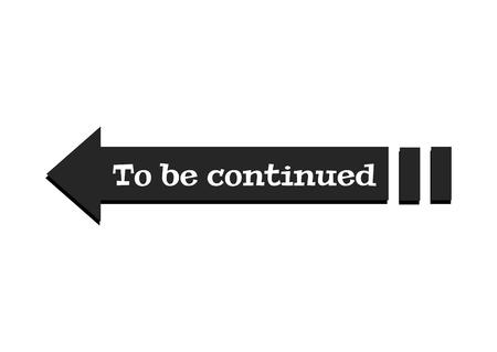 Ilustración de To be continued text sign. Continue frame panel - Imagen libre de derechos