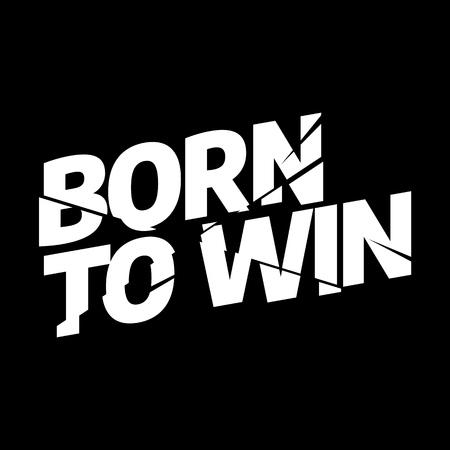 Ilustración de Born to win sport typography, tee shirt graphics, vectors - Imagen libre de derechos