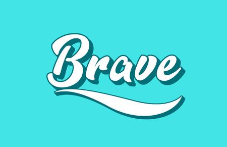 Ilustración de brave hand written word text for typography design. Can be used for a logo, branding or card - Imagen libre de derechos
