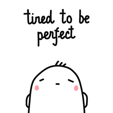 Illustration pour Tired to be perfect hand drawn illustration with cute marshmallow for psychology psychotherapy help support session prints posters banners t shirts cards notebooks journals articles minimalism. - image libre de droit