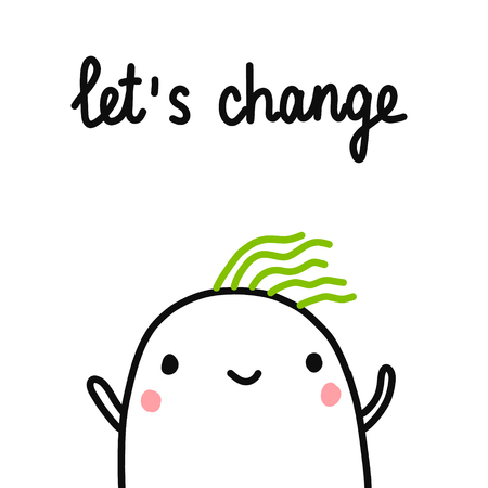 Illustration pour Let's change hand drawn illustration with cute marshmallow for psychology psychotherapy help support session prints posters banners t shirts cards notebooks journals articles minimalism - image libre de droit