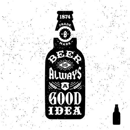 Illustration pour typography monochrome hipster vintage label , badge  beer is always a good idea  for flayer poster or t-shirt print with bottle - image libre de droit