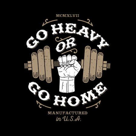 Ilustración de monochrome fitness bodybuilding hipster vintage label , badge  go heavy or go home  for flayer poster logo or t-shirt print with arm hand and dumbbell - Imagen libre de derechos