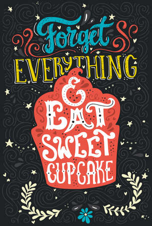 Ilustración de Handdrawn lettering poster with cupcake and saying - Forget everything and eat sweet cupcake. Vector art illustration. Perfect poster for coffee shop or design element for dessert menu of the restaurant. Apparel design. - Imagen libre de derechos
