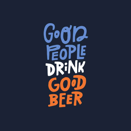 Illustration for Quote Good people drink good beer - vector illustration - Royalty Free Image