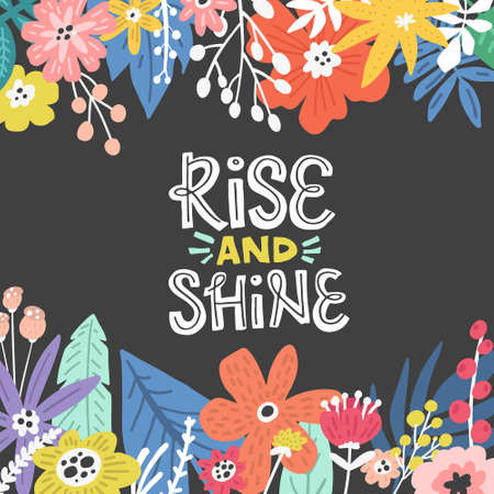 Illustration pour Rise And Shine flowers illustration made in vector. Postcard, invitation and t-shirt design with hand drawn lettering. - image libre de droit