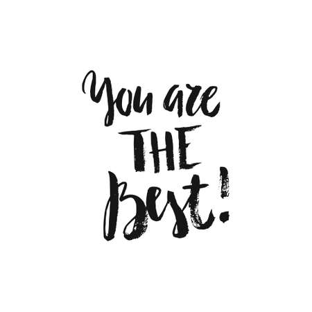 Illustration pour Inspirational poster - You are the best. Perfect handdrawn design element for posters and apparel. Shirt design. - image libre de droit