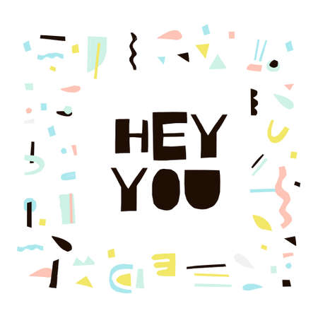 Illustration pour Hey you - words cut out from paper and abstract frame around. - image libre de droit