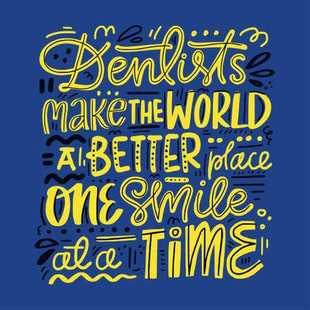 Illustration pour Dentist make the world a better place one smile at a time - dental care poster. - image libre de droit
