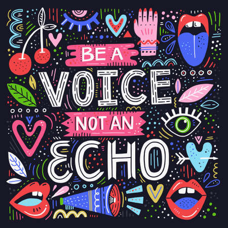 Ilustración de Be a Voice not and Echo - hand drawn lettering quote. Vector conceptual illustration with feminine symbols. Great womans rights poster - Imagen libre de derechos