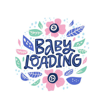 Ilustración de Baby loading hand drawn vector lettering. Expecting baby phrase inside flower circle frame flat color drawing. Pregnancy scandinavian style inscription. Round border with flowers and quote composition - Imagen libre de derechos