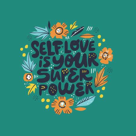 Ilustración de Inspiring girl self-esteem quote illustration. Self love is your superpower lettering, typography in Scandinavian style floral frame, border. Wisdom saying, message t-shirt print, banner, postcard - Imagen libre de derechos