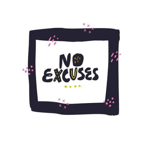 Illustration pour No excuses hand drawn vector black lettering. Motivational handwritten phrase. Inspiring motto sketch calligraphy. Ink brush inscription in square frame. Banner, poster typography design - image libre de droit