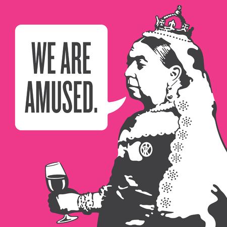 Ilustración de Queen Victoria We Are Amused Illustration. Vector design of Queen Victoria holding a glass of wine and saying We Are Amused. - Imagen libre de derechos
