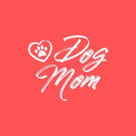 Ilustración de Dog mom lettering with paw and heart. Hand drawn style text. - Imagen libre de derechos