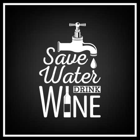 Illustration pour Save water, drink wine - Quote Typographical Background.   - image libre de droit