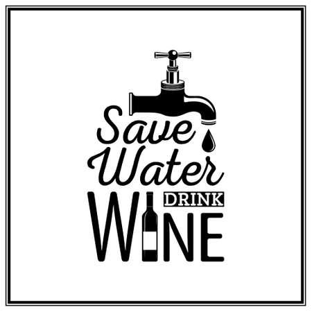 Ilustración de Save water, drink wine - Quote Typographical Background.  - Imagen libre de derechos