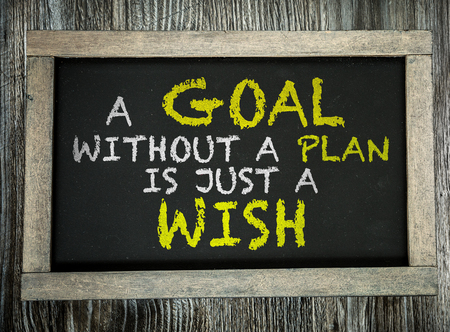 Foto de A Goal Without a Plan Is Just a Wish written on chalkboard - Imagen libre de derechos