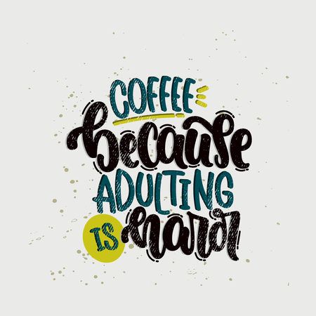Illustration pour Vector hand drawn illustration. Lettering phrases Coffee because adulting is hard. Idea for poster, postcard. - image libre de droit