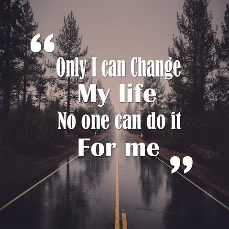 Foto de Life Quotes only I can change my life no one can do it for me positive, motivation - Imagen libre de derechos