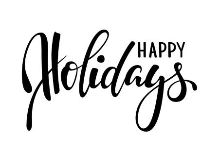 Illustration pour Happy holidays. Hand drawn creative calligraphy, brush pen lettering. design holiday greeting cards and invitations of Merry Christmas and Happy New Year, banner, poster, logo, seasonal holiday. - image libre de droit