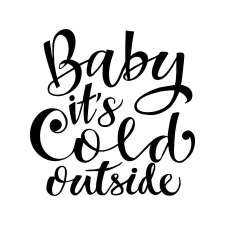 Ilustración de Baby It's Cold Outside, a winter festivel quote hand drawn in modern calligraphy style. - Imagen libre de derechos