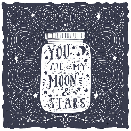 Illustration pour You are my moon and stars. Quote. Hand drawn vintage print with a jar and hand lettering - image libre de droit