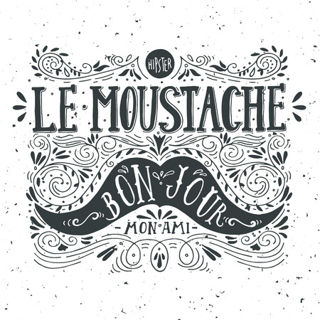 Illustration pour Hand drawn vintage label with a moustache and hand lettering (bon jour - good day, mon ami - my friend, fr.) - image libre de droit