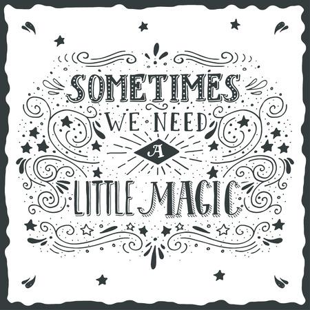 Ilustración de Sometimes we need a little magic. Hand drawn quote lettering. - Imagen libre de derechos