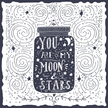 Photo pour You are my moon and stars. Quote. Hand drawn vintage print with a jar and hand lettering - image libre de droit