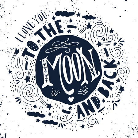 Illustrazione per I love you to the moon and back. Quote. Hand drawn vintage print with the moon, stars and lettering. This illustration can be used as a poster, print, greeting card for  wedding or Valentine's day. - Immagini Royalty Free