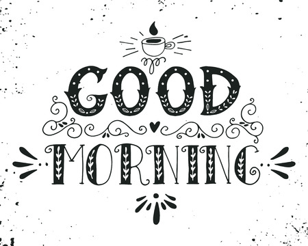 Illustration for Good morning. Quote. Hand drawn poster with lettering, cup of coffee and ornament on grunge background. - Royalty Free Image