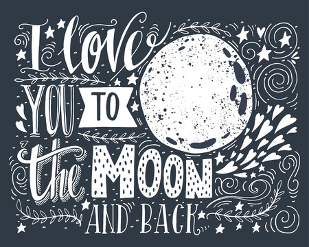 Illustration pour I love you to the moon and back. Hand drawn poster with a romantic quote. This illustration can be used for a Valentine's day or Save the date card or as a print on t-shirts and bags. - image libre de droit