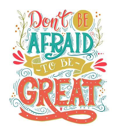 Illustration pour Don't be afraid to be great. Quote. Hand drawn vintage print with hand lettering. This illustration can be used as a print on t-shirts and bags or as a poster. - image libre de droit