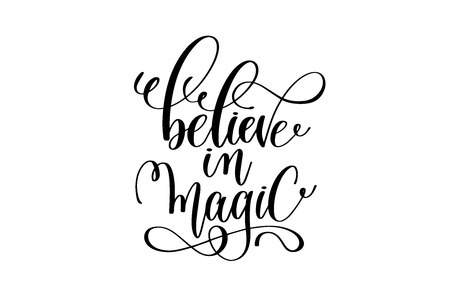 Illustration for Believe in magic - black and white hand lettering inscription - Royalty Free Image