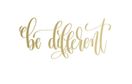 Ilustración de Be different - golden hand lettering inscription text - Imagen libre de derechos