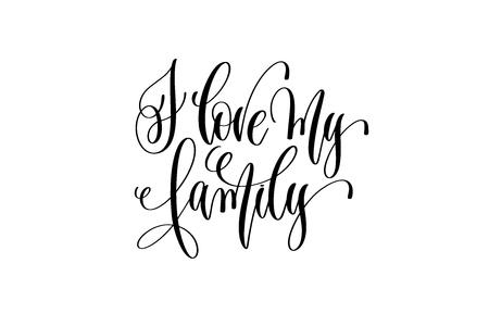 Photo pour I love my family - hand lettering positive quote - image libre de droit