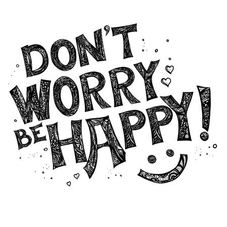 Ilustración de Dont worry be happy postcard. Positive phrase. Ink illustration. Hand drawn zentangle style letters. Isolated on white background. - Imagen libre de derechos