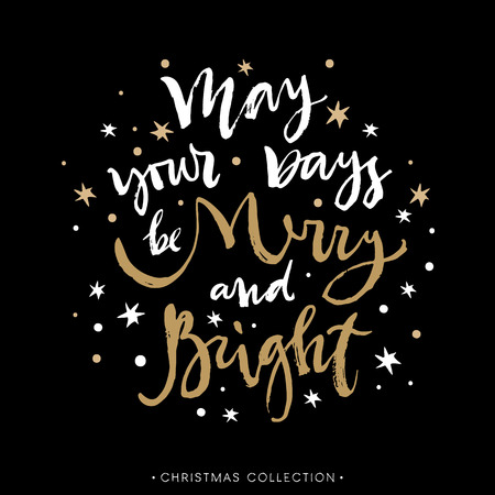 Illustration for May your days be Merry and Bright. Christmas greeting card with calligraphy. Hand drawn design elements. Handwritten modern lettering. - Royalty Free Image