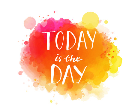 Illustration pour Today is the day. Inspirational quote, artistic vector calligraphy design. Colorful paint blot with lettering. Typography art for wall decor, cards and social media content. - image libre de droit