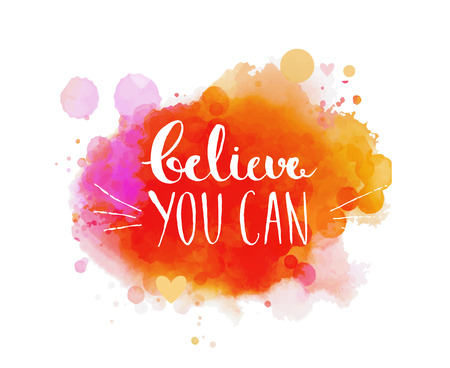 Ilustración de Believe you can - inspirational quote, typography art. Vector phase on the colorful artistic paint imitation background. Lettering for posters, cards design, social media content. - Imagen libre de derechos