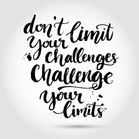 Illustration pour Don't limit your challenges, challenge your limits. Inspirational quote at white background with messy ink texture, brush typography for poster, t-shirt or card. Vector calligraphy art. - image libre de droit