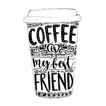 Ilustración de Coffee is my best friend. Fun quote, vector lettering in tall coffee mug. Take away cafe poster, t-shirt for caffeine addicts. Vector design. - Imagen libre de derechos