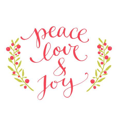 Ilustración de Peace, love and joy text. Christmas card with custom handwritten type, vector point pen calligraphy. Red phrase with winter berries wreath. - Imagen libre de derechos